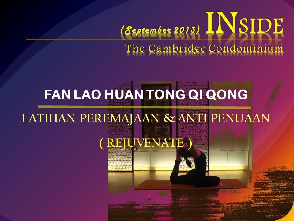 FAN LAO HUAN TONG QI QONG LATIHAN PEREMAJAAN & ANTI PENUAAN ( REJUVENATE )