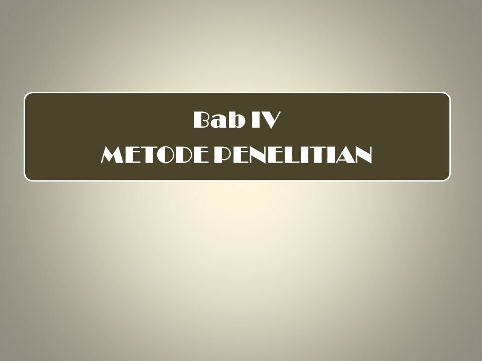 Bab IV METODE PENELITIAN