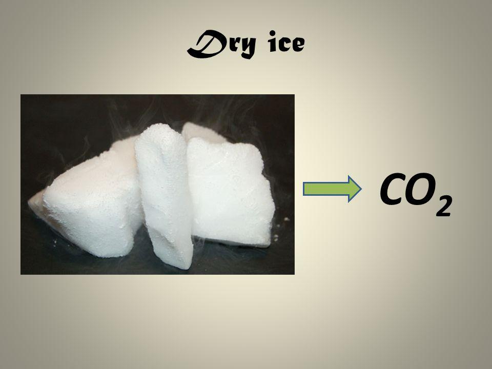 Dry ice CO 2