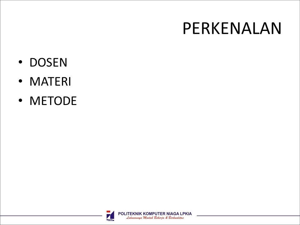 PERKENALAN • DOSEN • MATERI • METODE