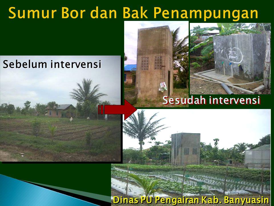 Sumur Bor dan Bak Penampungan Dinas PU Pengairan Kab. Banyuasin Sebelum intervensi Sesudah intervensi