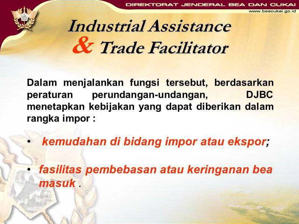 Dalam menjalankan fungsi tersebut, berdasarkan peraturan perundangan-undangan, DJBC menetapkan kebijakan yang dapat diberikan dalam rangka impor : • k