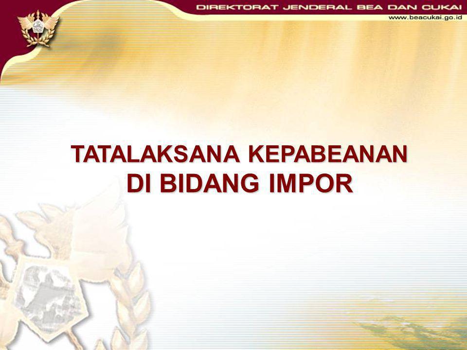 UU Nomor 10 Tahun 1995 tentang Kepabeanan, sebagaimana telah diubah dengan UU Nomor 17 Tahun 2006;  Kep.