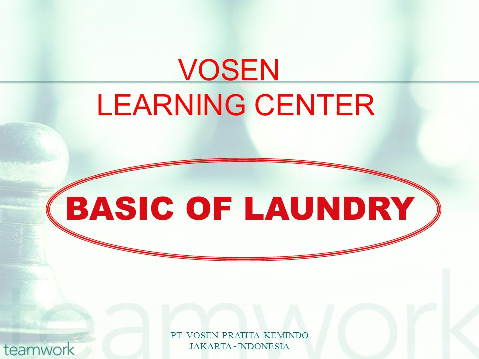PT VOSEN PRATITA KEMINDO JAKARTA - INDONESIA VOSEN LEARNING CENTER BASIC OF LAUNDRY