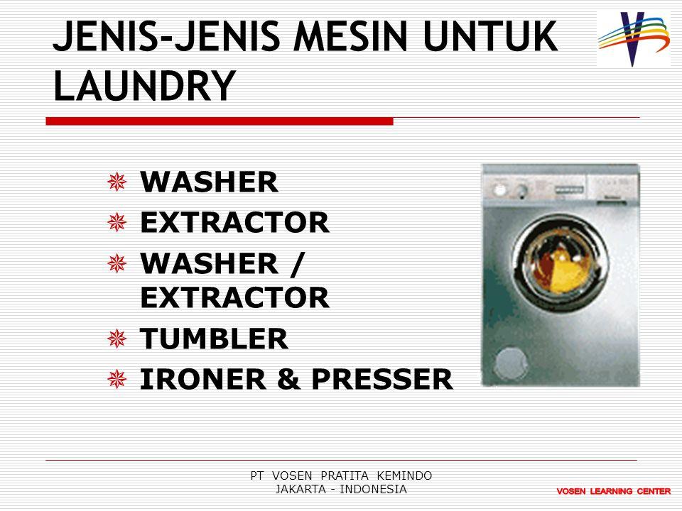 PT VOSEN PRATITA KEMINDO JAKARTA - INDONESIA JENIS-JENIS MESIN UNTUK LAUNDRY  WASHER  EXTRACTOR  WASHER / EXTRACTOR  TUMBLER  IRONER & PRESSER