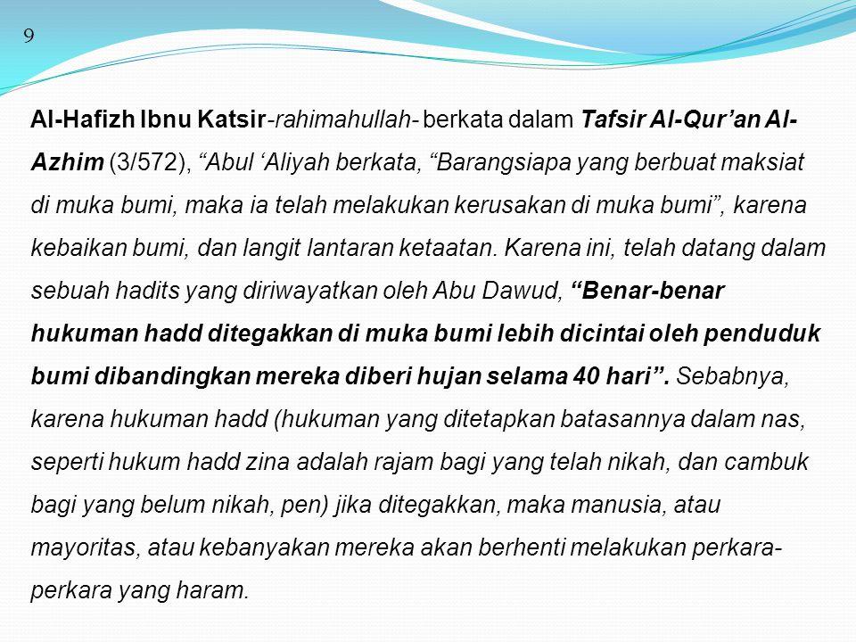 """9 Al-Hafizh Ibnu Katsir-rahimahullah- berkata dalam Tafsir Al-Qur'an Al- Azhim (3/572), """"Abul 'Aliyah berkata, """"Barangsiapa yang berbuat maksiat di mu"""