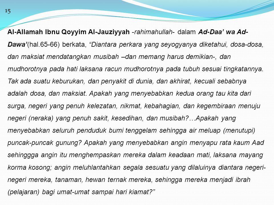"""15 Al-Allamah Ibnu Qoyyim Al-Jauziyyah -rahimahullah- dalam Ad-Daa' wa Ad- Dawa'(hal.65-66) berkata, """"Diantara perkara yang seyogyanya diketahui, dosa"""
