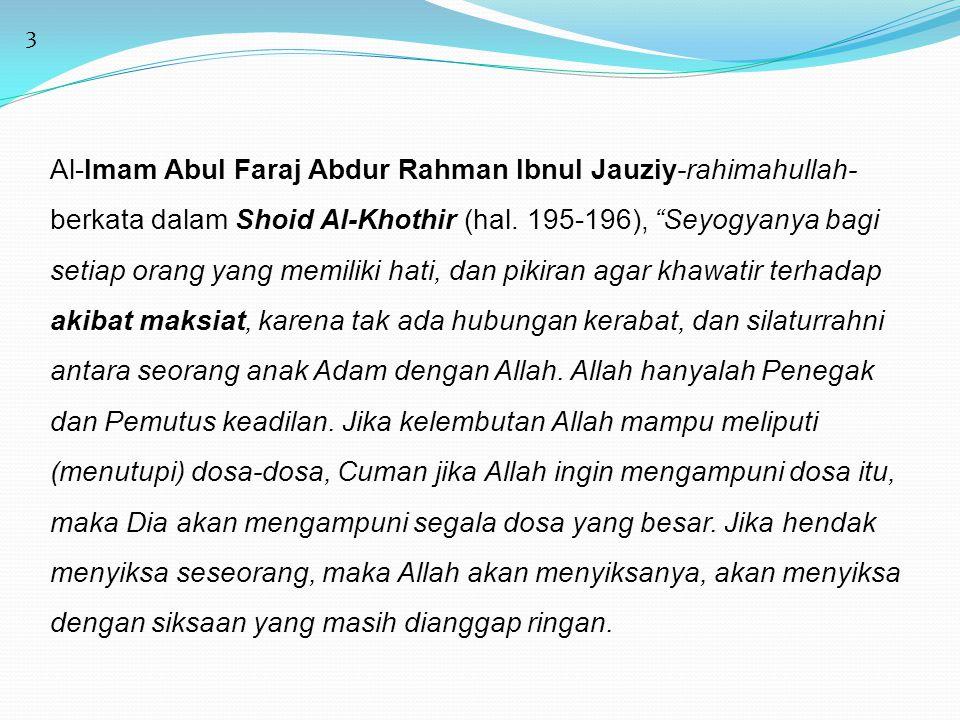 """3 Al-Imam Abul Faraj Abdur Rahman Ibnul Jauziy-rahimahullah- berkata dalam Shoid Al-Khothir (hal. 195-196), """"Seyogyanya bagi setiap orang yang memilik"""
