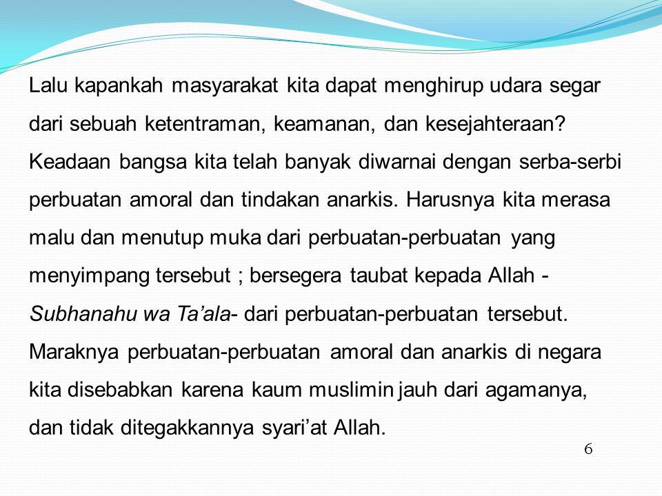 7 Sebagian kaum muslimin bangsa kita malas dan enggan untuk mempelajari agama ini.