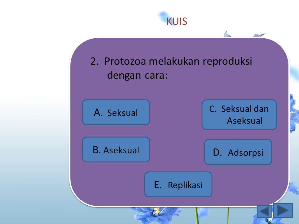 KUIS 1.Protozoa berasal dari kata protos yaitu A. Pertama E. Kelima B. Kedua D. Keempat C. Ketiga