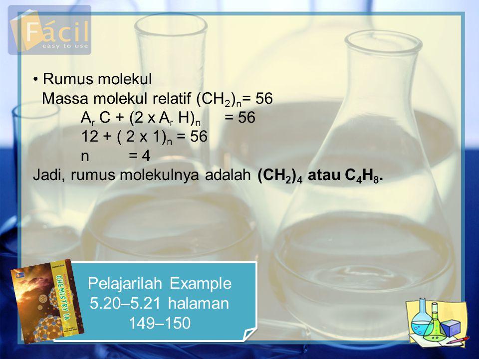 • Rumus molekul Massa molekul relatif (CH 2 ) n = 56 A r C + (2 x A r H) n = 56 12 + ( 2 x 1) n = 56 n= 4 Jadi, rumus molekulnya adalah (CH 2 ) 4 atau