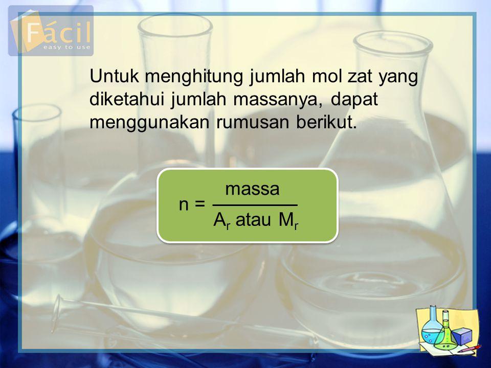 Untuk menghitung jumlah mol zat yang diketahui jumlah massanya, dapat menggunakan rumusan berikut. n = massa A r atau M r