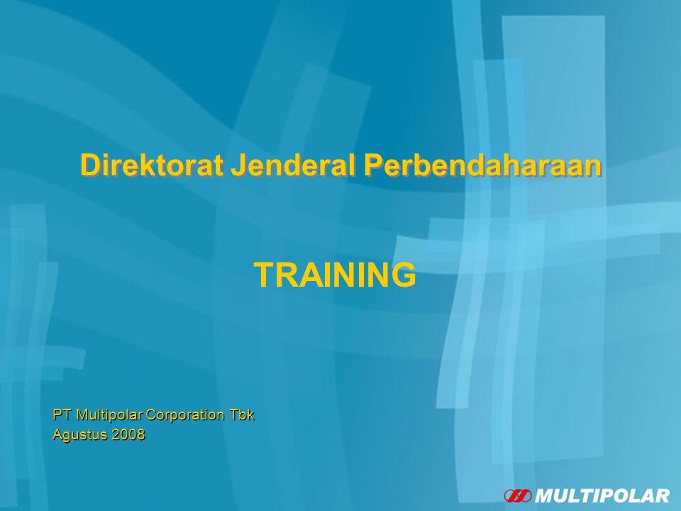 Direktorat Jenderal Perbendaharaan TRAINING PT Multipolar Corporation Tbk Agustus 2008 PT Multipolar Corporation Tbk Agustus 2008