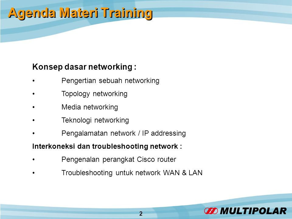 2 Agenda Materi Training Konsep dasar networking : •Pengertian sebuah networking •Topology networking •Media networking •Teknologi networking •Pengala