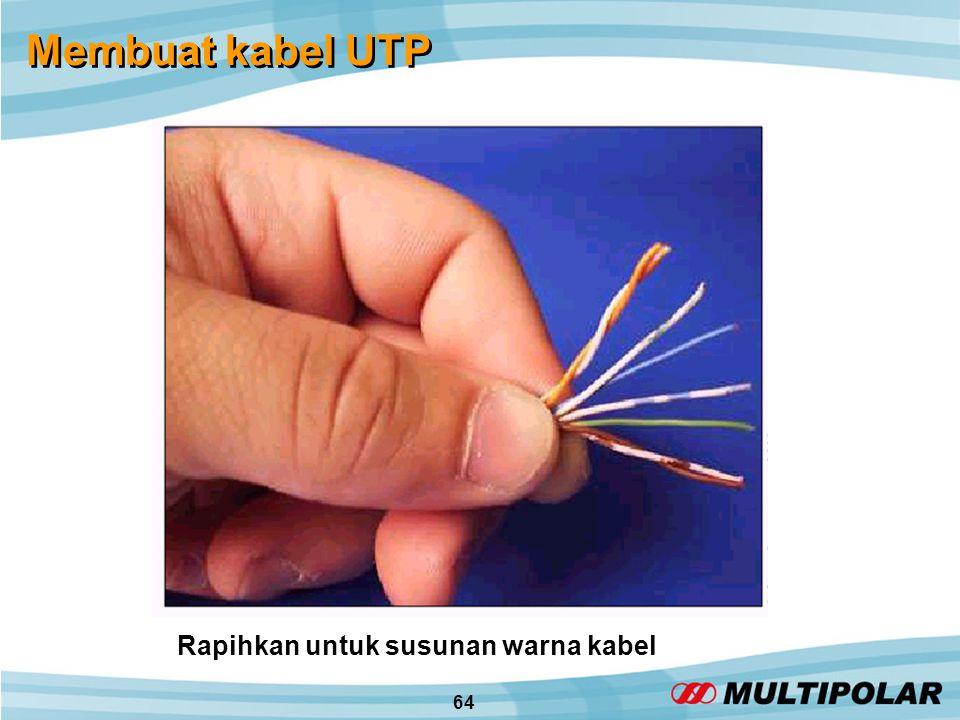 64 Membuat kabel UTP Rapihkan untuk susunan warna kabel