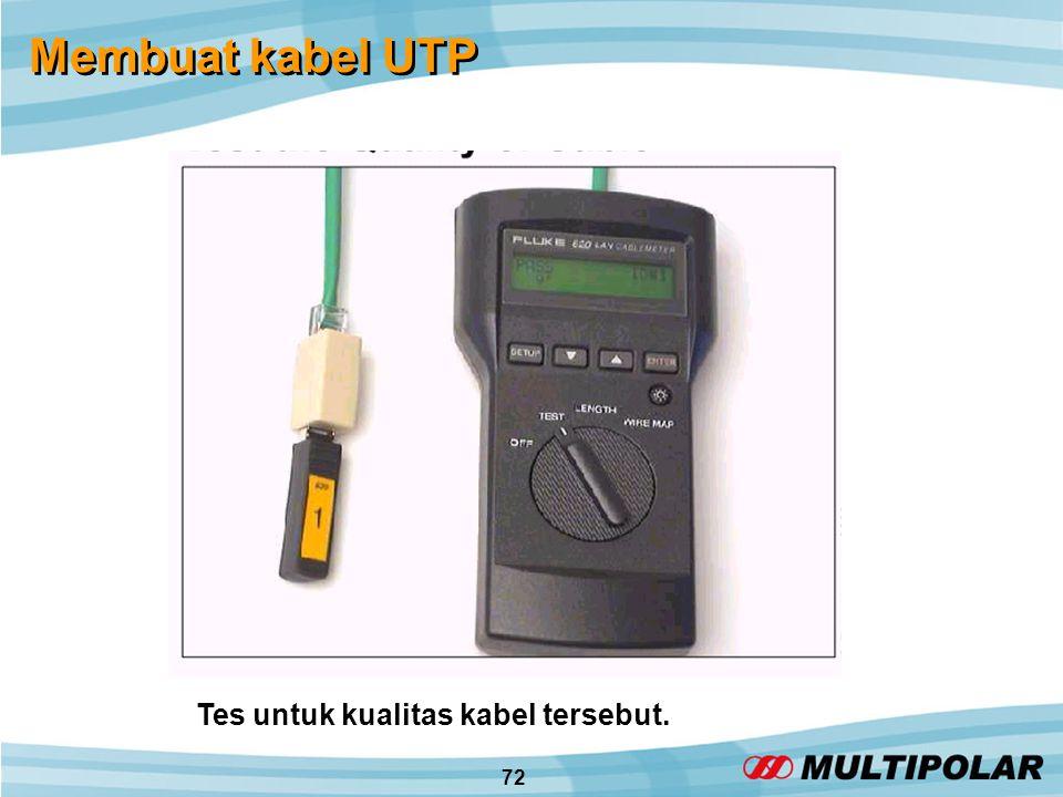 72 Membuat kabel UTP Tes untuk kualitas kabel tersebut.
