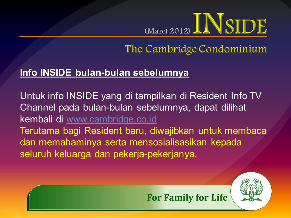 .…………… For Family for Life..…………… News of INSIDE for the past Months Please visit our website : www.cambridge.co.id To see all the news of INSIDE for the past months.