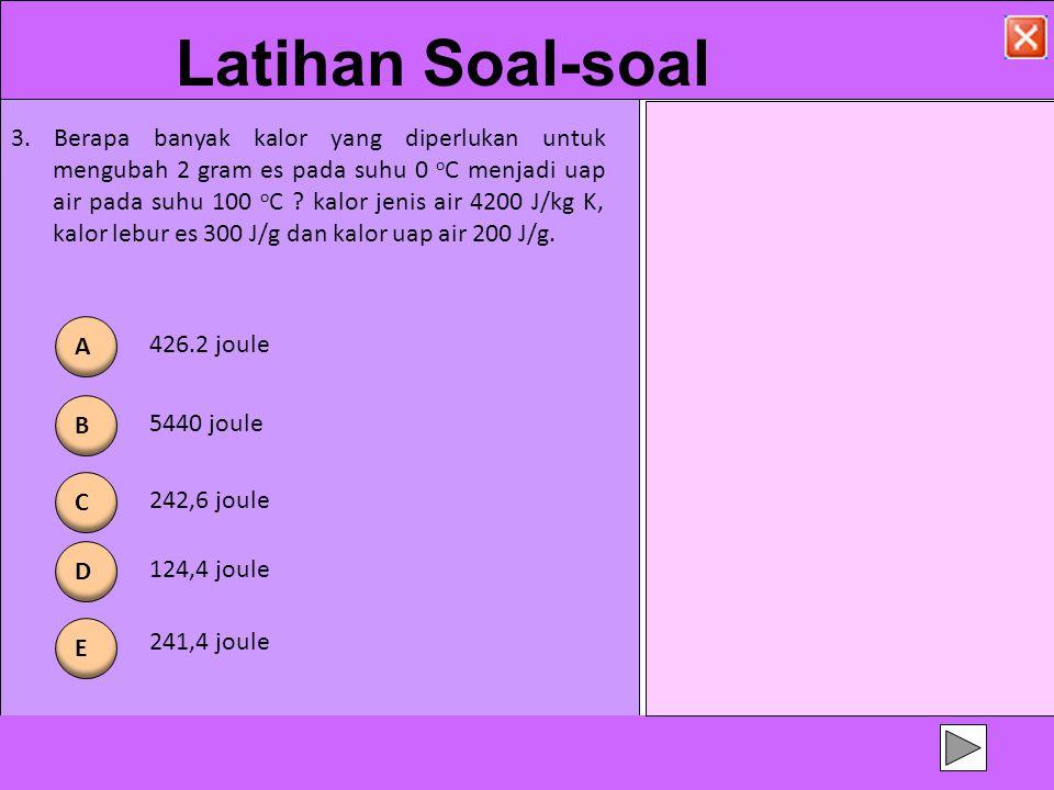 3. Berapa banyak kalor yang diperlukan untuk mengubah 2 gram es pada suhu 0 o C menjadi uap air pada suhu 100 o C ? kalor jenis air 4200 J/kg K, kalor