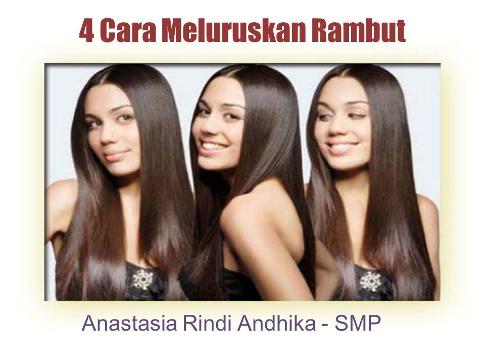 4 Cara Meluruskan Rambut Anastasia Rindi Andhika - SMP