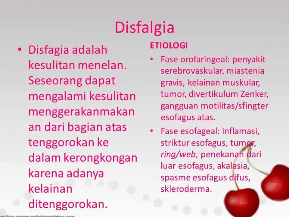 Disfalgia • Disfagia adalah kesulitan menelan. Seseorang dapat mengalami kesulitan menggerakanmakan an dari bagian atas tenggorokan ke dalam kerongkon