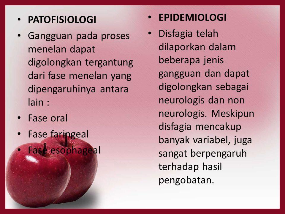 • PATOFISIOLOGI • Gangguan pada proses menelan dapat digolongkan tergantung dari fase menelan yang dipengaruhinya antara lain : • Fase oral • Fase far