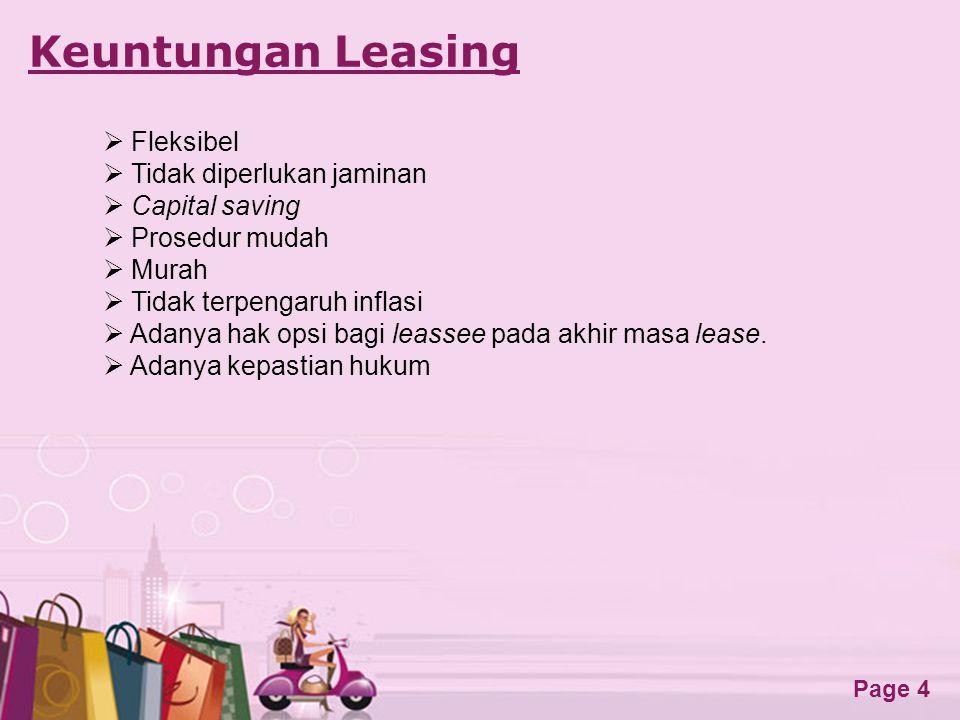 Free Powerpoint Templates Page 5 Klasifikasi Leasing Secara umum leasing di bagi menjadi 2, yaitu : 1.Financial / Capital Lease 2.Operating Lease Pada capital lease, Leasee yang akan membutuhkan suatu barang modal menentukan sendiri jenis serta spesifikasi dari barang yang dibutuhkan.