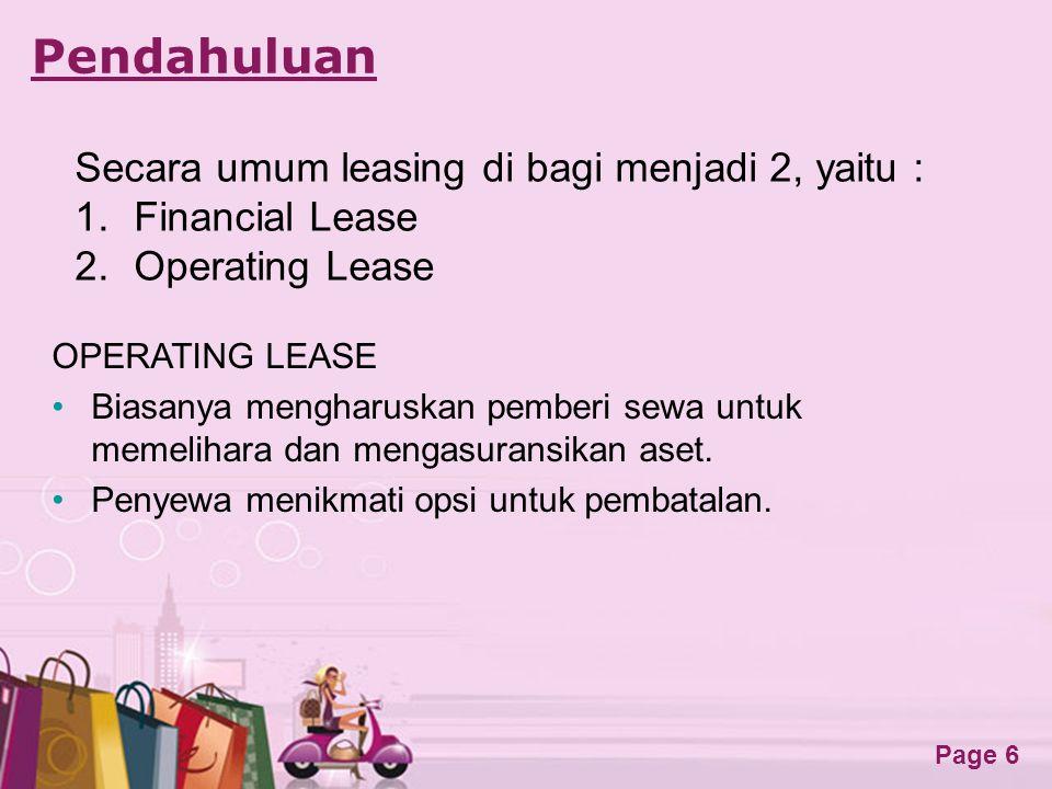 Free Powerpoint Templates Page 7 Klasifikasi Leasing (cont'd) Operating Lease  leassor membeli barang dan kemudian menyewakan kepada leassee untuk jangka waktu tertentu.
