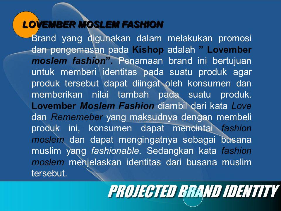 """LOVEMBER MOSLEM FASHION PROJECTED BRAND IDENTITY Brand yang digunakan dalam melakukan promosi dan pengemasan pada Kishop adalah """" Lovember moslem fash"""