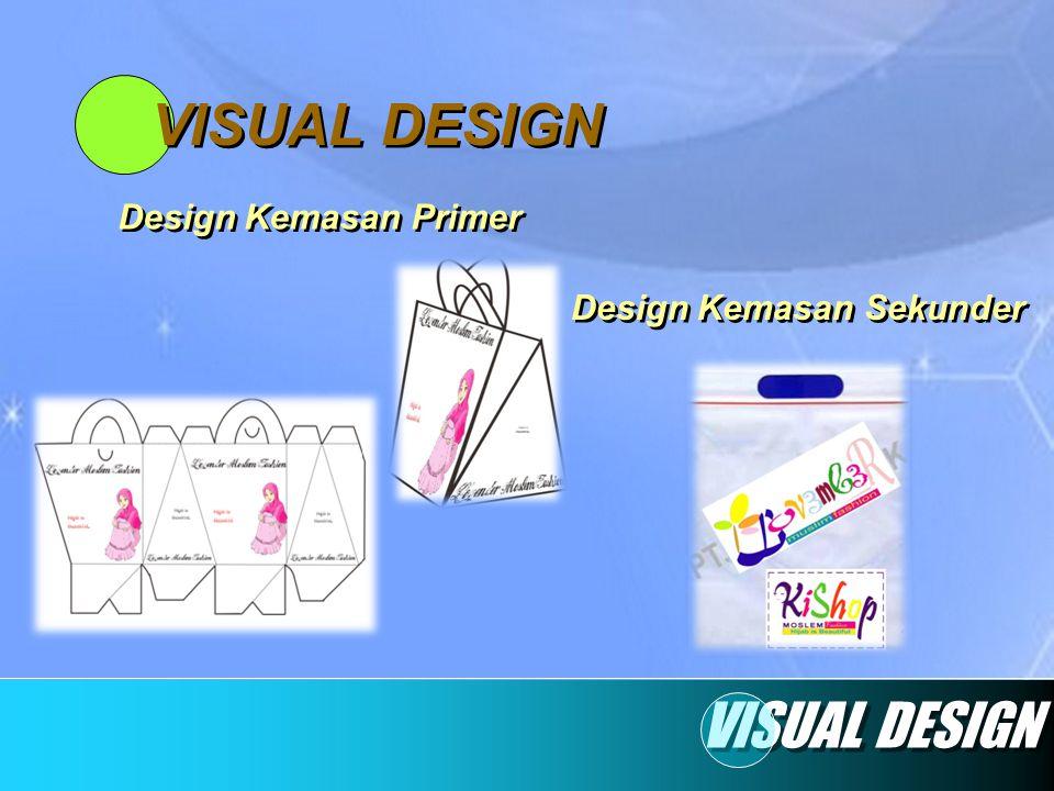 VISUAL DESIGN Design Kemasan Primer Design Kemasan Sekunder