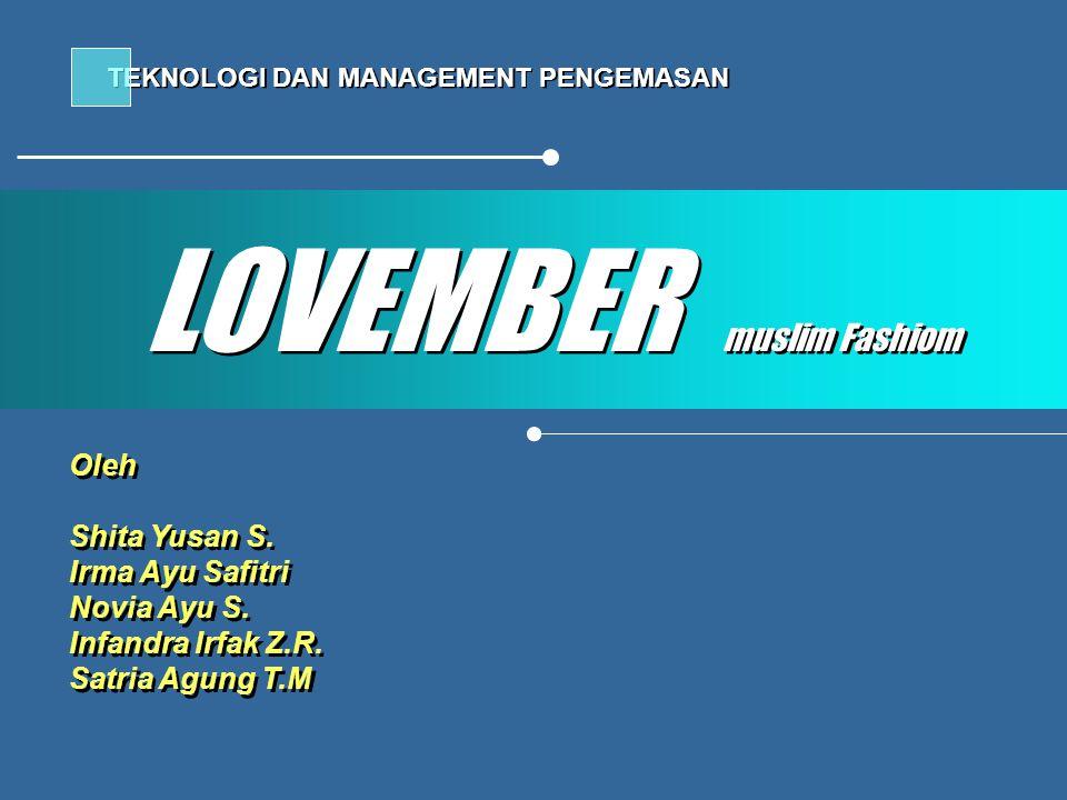 LOVEMBER MOSLEM FASHION PROJECTED BRAND IDENTITY Brand yang digunakan dalam melakukan promosi dan pengemasan pada Kishop adalah Lovember moslem fashion .
