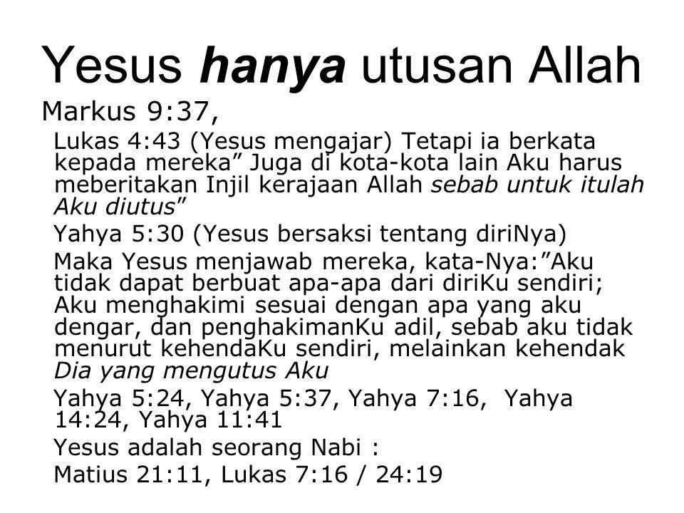 'Kebenaran Hakiki' Ajaran dalam Alkitab / Injil Dalam Injil: Yesus bukan Tuhan  Matius 27:46 – Kira-kira jam tiga berserulah Yesus dengan suara nyaring : Eli, Eli, lama sabakhtani? Artinya : Allah-Ku, Allah-Ku, mengapa Engkau meninggalkan Aku.