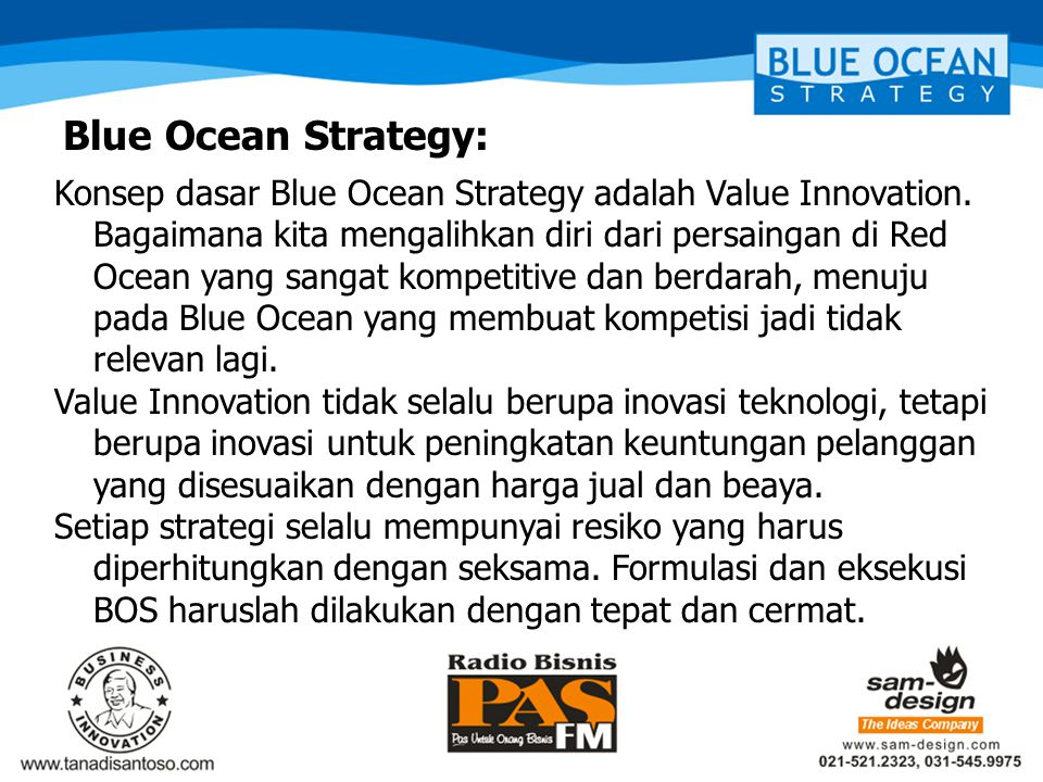 Blue Ocean Strategy: Konsep dasar Blue Ocean Strategy adalah Value Innovation.