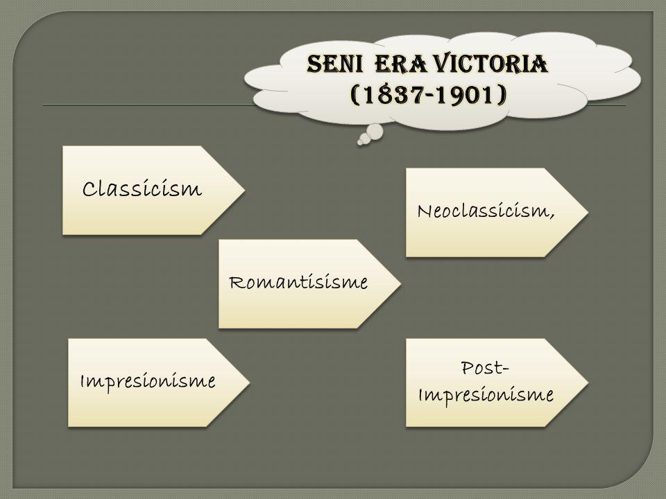 Classicism Romantisisme Neoclassicism, Post- Impresionisme Impresionisme