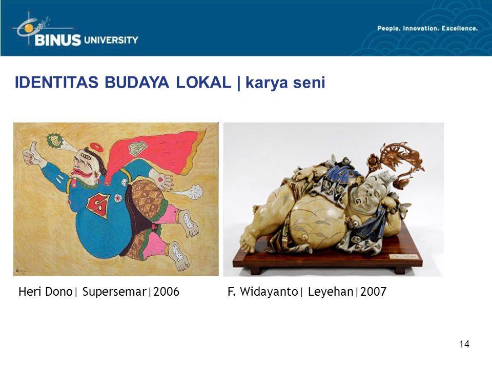 14 IDENTITAS BUDAYA LOKAL | karya seni Heri Dono| Supersemar|2006 F. Widayanto| Leyehan|2007