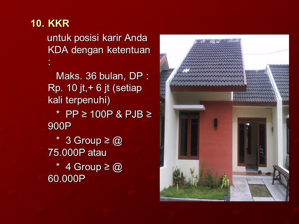 10.KKR untuk posisi karir Anda KDA dengan ketentuan : untuk posisi karir Anda KDA dengan ketentuan : Maks. 36 bulan, DP : Rp. 10 jt,+ 6 jt (setiap kal