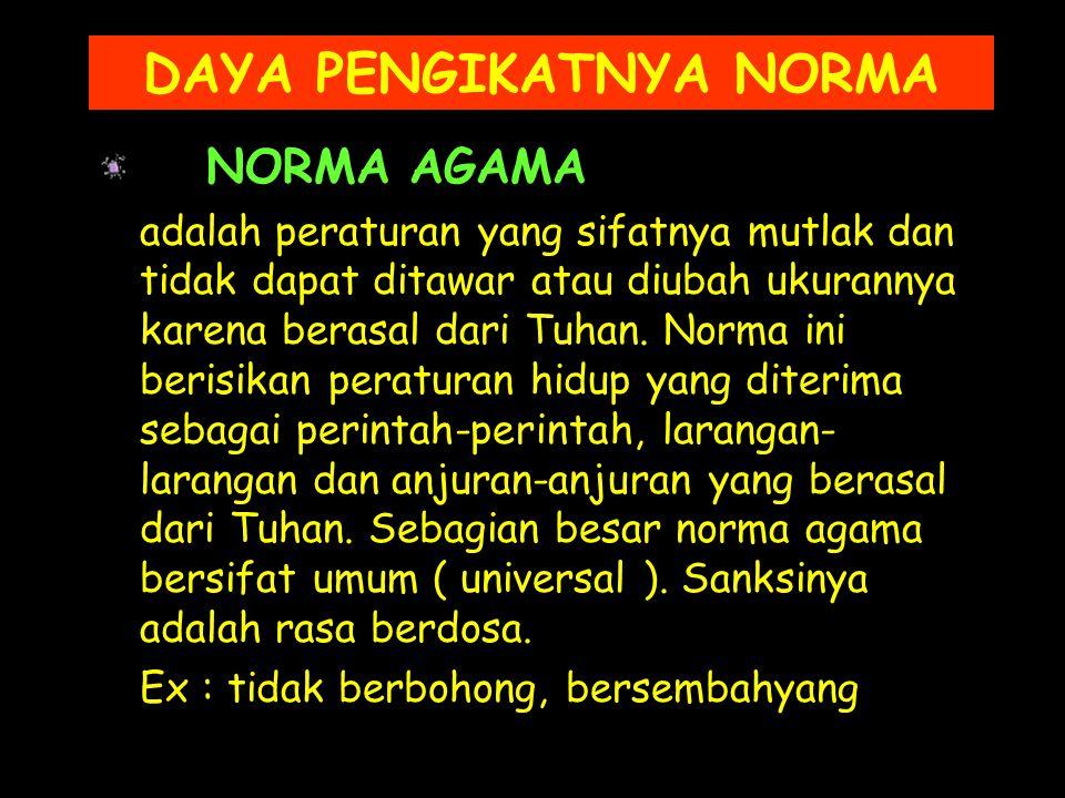 NORMA NONFORMAL adalah patokan yang dirumuskan secara tidak jelas subconscious ) dan pelaksanaanya tidak diwajibkan bagi warga masyarakat yang bersang