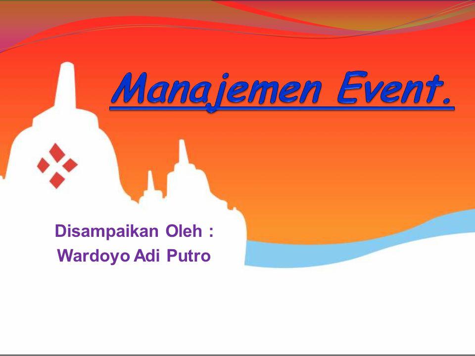 Contoh Event :  Festival. Ceremony.  Competition.