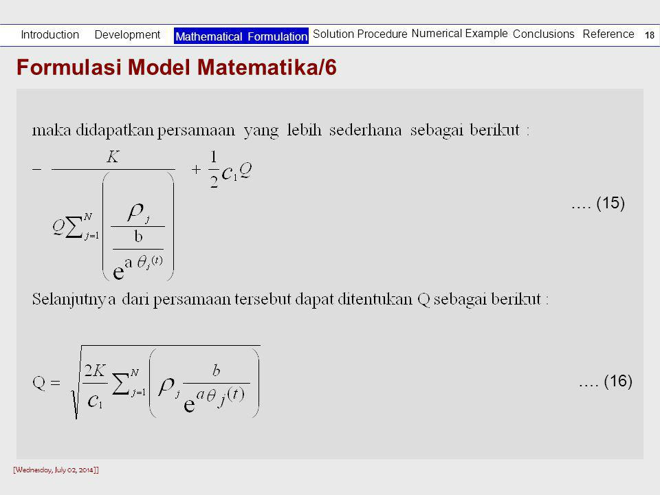 [Wednesday, July 02, 2014]] 17 Formulasi Model Matematika/5 Development Introduction Solution Procedure Numerical Example Reference Mathematical Formulation Conclusions ….