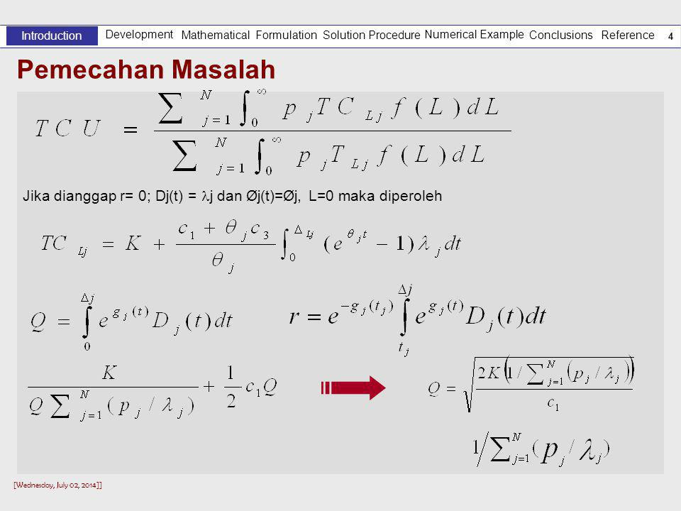 [Wednesday, July 02, 2014]] 14 Formulasi Model Matematika /2 Development Introduction Solution Procedure Numerical Example Reference Mathematical Formulation Conclusions