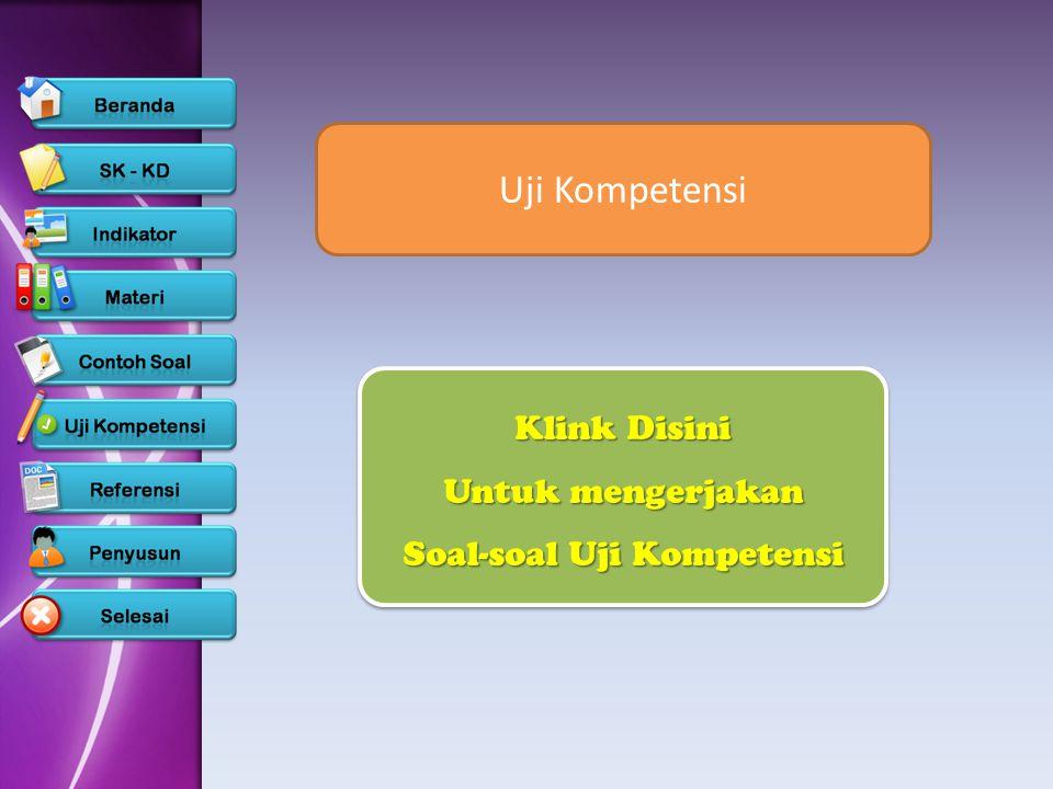 Klink Disini Klink Disini Untuk mengerjakan Untuk mengerjakan Soal-soal Uji Kompetensi Soal-soal Uji Kompetensi Klink Disini Klink Disini Untuk menger
