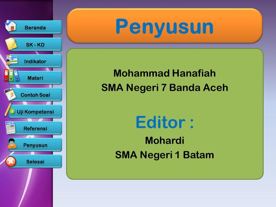 Penyusun Mohammad Hanafiah SMA Negeri 7 Banda Aceh Editor : Mohardi SMA Negeri 1 Batam