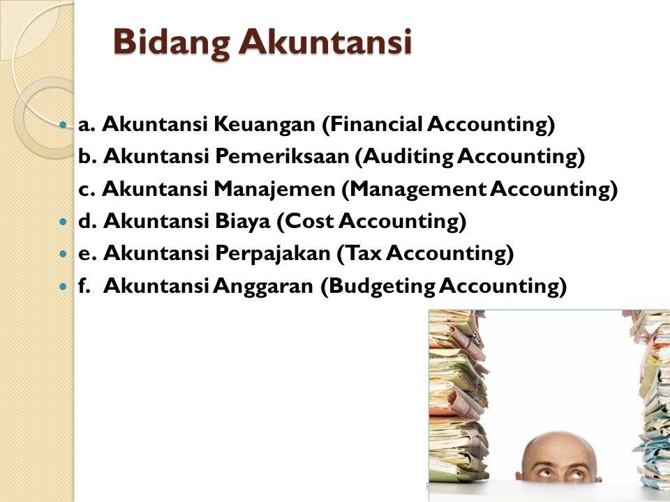 Bidang Akuntansi  a.Akuntansi Keuangan (Financial Accounting) b.