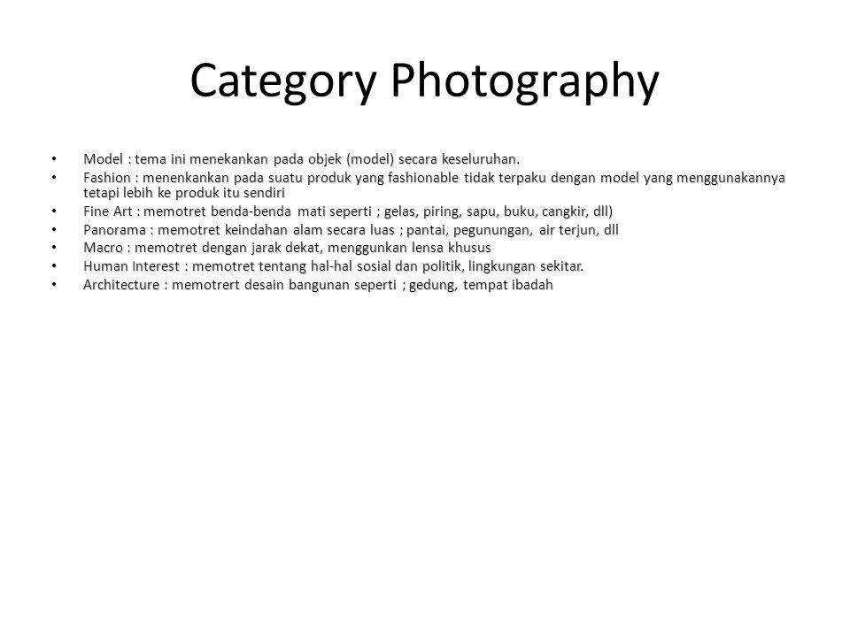 Category Photography • Model : tema ini menekankan pada objek (model) secara keseluruhan.