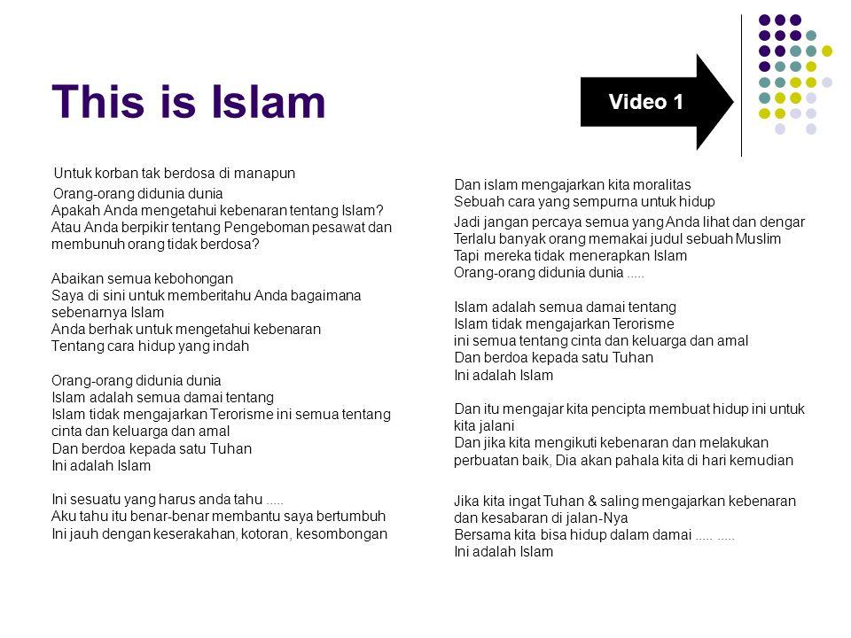 This is Islam Video 1 Untuk korban tak berdosa di manapun Orang-orang didunia dunia Apakah Anda mengetahui kebenaran tentang Islam.