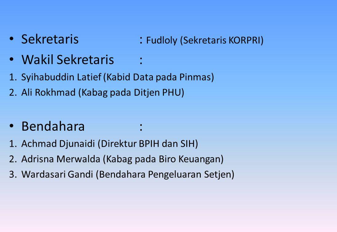 • Sekretaris: Fudloly (Sekretaris KORPRI) • Wakil Sekretaris: 1.Syihabuddin Latief (Kabid Data pada Pinmas) 2.Ali Rokhmad (Kabag pada Ditjen PHU) • Bendahara: 1.Achmad Djunaidi (Direktur BPIH dan SIH) 2.Adrisna Merwalda (Kabag pada Biro Keuangan) 3.Wardasari Gandi (Bendahara Pengeluaran Setjen)