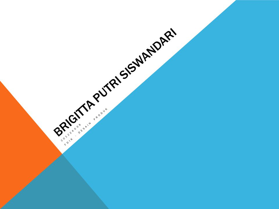 BRIGITTA PUTRI SISWANDARI 201224008 FDIK - DESAIN PRODUK