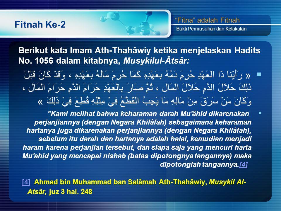 Fitnah Ke-2 Berikut kata Imam Ath-Thahâwiy ketika menjelaskan Hadits No.