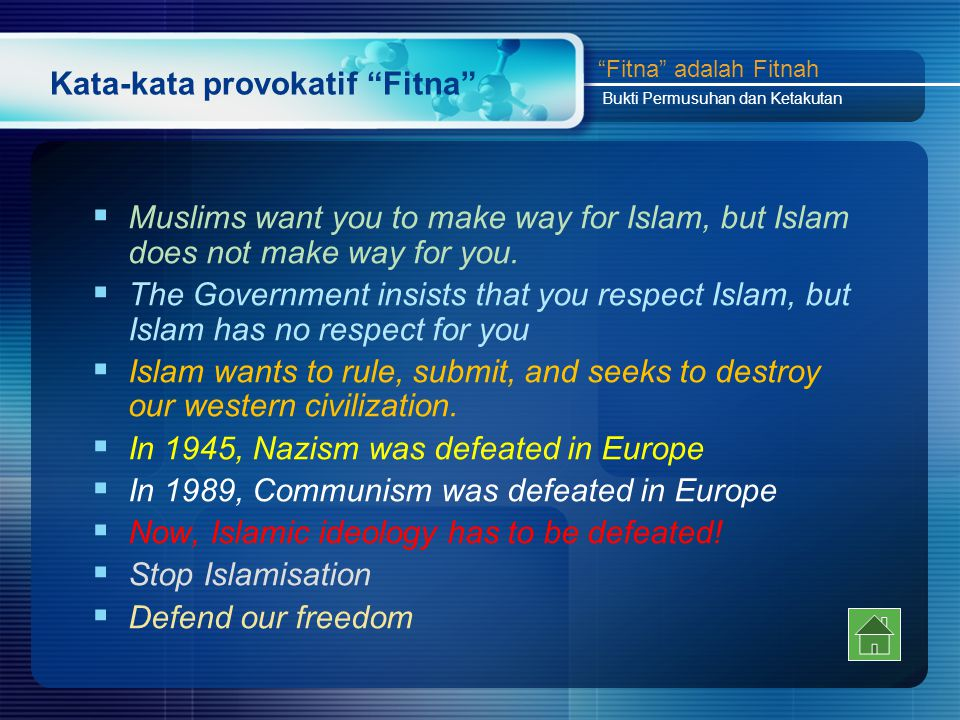 "Kata-kata provokatif ""Fitna""  Muslims want you to make way for Islam, but Islam does not make way for you.  The Government insists that you respect"