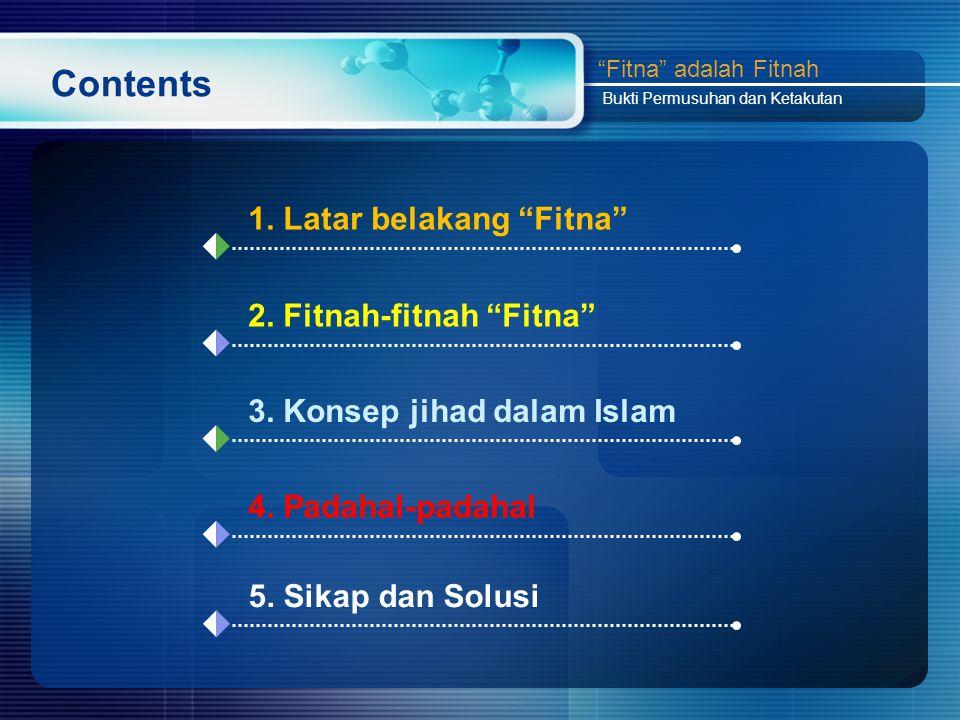 Contents 1. Latar belakang Fitna 2. Fitnah-fitnah Fitna 3.