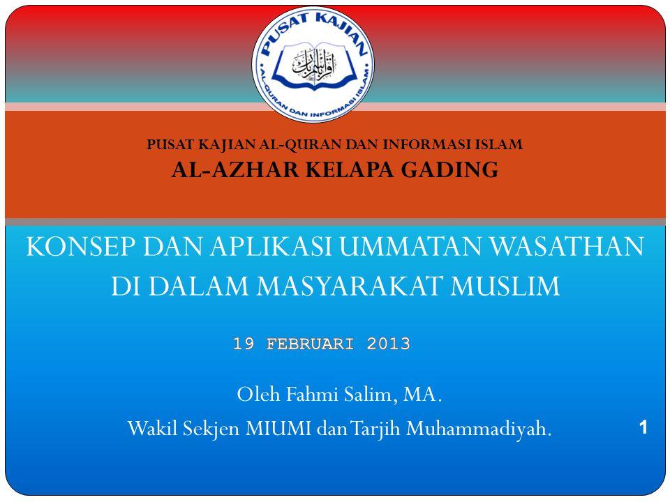 KONSEP WASATIYAH ISLAM  Kata WASATH bermakna: Al-Khayr (Kebaikan), Al-'Adl (Adil), Al- Jawdah (Kualitas Prima), Al-Rif'ah (Kemuliaan), Makanah 'Aliyyah (Tempat yang Tinggi).